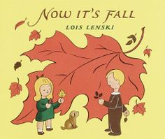 Now It's Fall, Lois Lenski