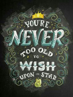 You're never too old to wish upon a star...