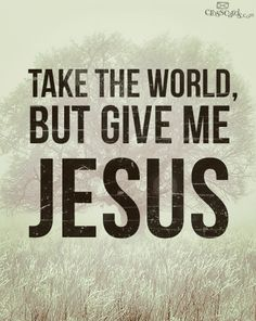Give me Jesus! Give Me Jesus, Jesus Is Lord, Jesus Christ, Christian Life, Christian Quotes, God Words Of Wisdom, Uplifting Poems, My Redeemer Lives, Soli Deo Gloria