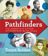 """Read """"Pathfinders The Journeys of 16 Extraordinary Black Souls"""" by Tonya Bolden available from Rakuten Kobo. Over the centuries, untold numbers of black men and women in America have achieved great things against the odds. New Books, Good Books, Coretta Scott King, Women In America, African American History, Black History Month, History Books, Nonfiction Books, The Magicians"""