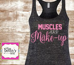 Muscles and Makeup tank- Workout tank- Workout shirt- Workout- Gym- Motivation- Fitness tank- Fitness tee- Women's workout tank-…