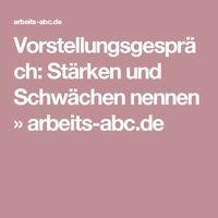 Vorstellungsgespräch: Stärken und Schwächen nennen » arbeits-abc.de
