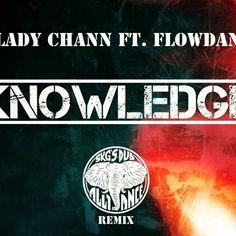Lady Chann Feat Flowdan - Knowledge ( SKG's Dub Alliance REMIX ) by Skg's Dub Alliance on SoundCloud