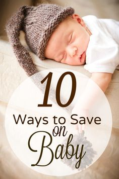 TEN Ways to Save on Baby