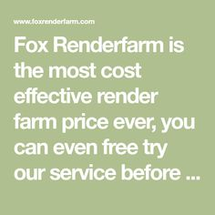 Fox Renderfarm is the most cost effective render farm price ever, you can even free try our service before you make any purchase. Core I, Farms, Fox, Homesteads, Foxes
