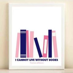 Truth :: 'I Cannot Live Without Books' print from Amanda Catherine Designs Source by elianercf True Words, I Love Books, Books To Read, Nerd, Office Prints, Love Reading, Happy Reading, Reading Nook, Binder Covers