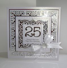 I got a new Sue Wilsons designs Die from Creative Expressions, New York Times Square and I'm really impressed with how well they cut here it is used for a Silver Anniversary Card - also using a Spellbinders Grand Square Die and Memory Box Numbers - Silver Anniversary, Wedding Anniversary Cards, Wedding Shower Cards, Wedding Cards, Pretty Cards, Love Cards, Romantic Cards, Spellbinders Cards, Engagement Cards