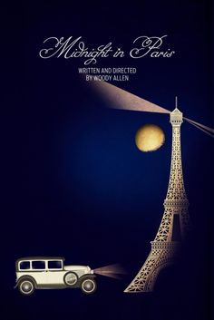 Midnight in Paris / poster by Chay Lazaro - want for the office wall Midnight In Paris, Paris Poster, Image Film, Minimal Movie Posters, Beautiful Posters, Just Dream, I Love Paris, Alternative Movie Posters, Minimalist Poster