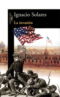 La invasión, de Ignacio Solares | Letras Libres
