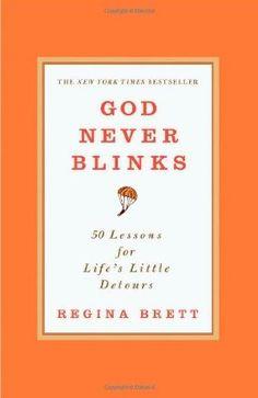 God Never Blinks, by Regina Brett.