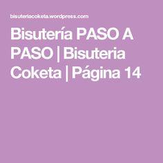 Bisutería PASO A PASO | Bisuteria Coketa | Página 14