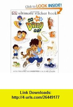 Go, Diego, Go! (Ultimate Sticker ) (9780756627065) Michael Teitelbaum , ISBN-10: 0756627060  , ISBN-13: 978-0756627065 ,  , tutorials , pdf , ebook , torrent , downloads , rapidshare , filesonic , hotfile , megaupload , fileserve