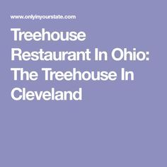 Treehouse Restaurant In Ohio: The Treehouse In Cleveland