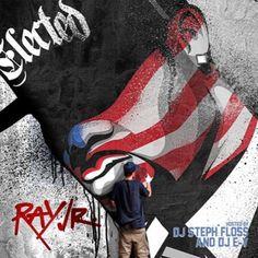 New Music: Ray Jr. – Elected (Mixtape)