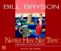 Neither here nor there [sound recording] by Bill Bryson.