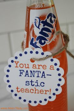 """FANTA-stic"" Teacher appreciation. Cute soda gift with printables"