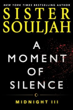 Read A Moment of Silence: Midnight III (The Midnight Series) thriller crime book by Sister Souljah . In her next heart-pounding novel of passion, danger, temptation, and adventure, New York Times bestselling author Siste Books By Black Authors, Book Authors, Black Books, I Love Books, New Books, Good Books, Book Club Books, The Book, Book Nerd