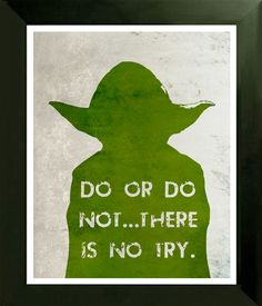 Star Wars YODA Movie Poster print - Do or Do Not There Is No Try 11x14