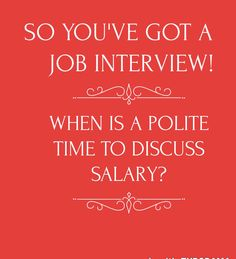 So you've got a job interview! When is the polite time to discuss salary?