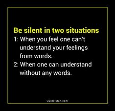 Be silent in two situations When you feel one can't understand your feelings from words When one can understand without any words. Situation Quotes, Reality Quotes, Understanding Quotes, Understanding Yourself, True Quotes, Words Quotes, Sayings, Criticism Quotes, Zindagi Quotes
