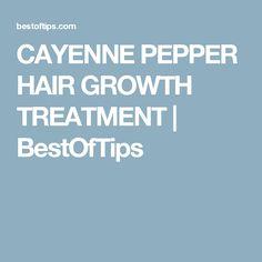 CAYENNE PEPPER HAIR GROWTH TREATMENT   BestOfTips