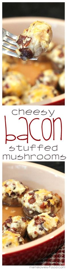Cheesy Bacon Stuffed Mushrooms.