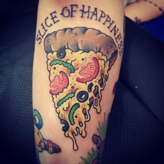 Slice Of Happiness pizza; tattoo inspiration