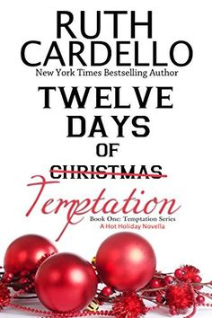 Twelve Days of Temptation  (A Hot Holiday Novella): Book One: Temptation Series by Ruth Cardello, http://www.amazon.com/dp/B00O885INE/&tag=reabytheboo-20