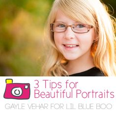 Tips for taking beautiful portrait photography #photography by Gayle Vehar for lilblueboo.com