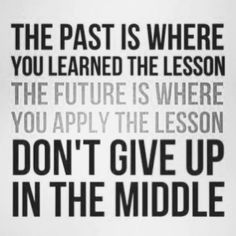 The past is where you learned the lesson. The future is where you apply the lesson. Don't give up in the middle. Quotes About God, Quotes To Live By, Me Quotes, Motivational Pictures, Inspirational Quotes, Eric Thomas Quotes, I Love You Lord, Finding Jesus, The Best Revenge