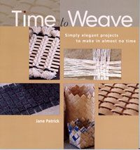 Time to Weave: Simply Elegant Projects to Make in Almost No Time.  The perfect book to introduce weaving to the novice in an approachable and inspirational fashion.