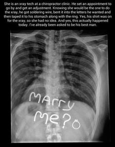 Funny Pictures About How To Propose An X Ray Tech Oh And Cool Pics Also