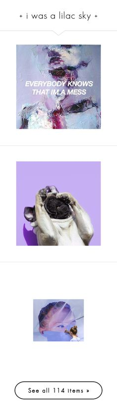 """+ i was a lilac sky +"" by inviting-oblivion ❤ liked on Polyvore featuring purple, violet, lilac, fillers, Backgrounds, pictures, words, pics, animals and & pictures"