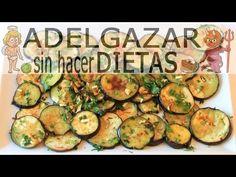 BERENJENAS A LA PLANCHA # ADELGAZAR SIN HACER DIETAS - YouTube