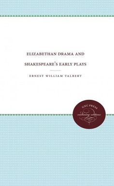 Elizabethan Drama and Shakespeare`s Early Plays