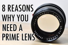 8 Reasons Why You Need A Prime Lens