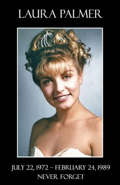 Laura Palmer died 24 years ago today. Never forget.