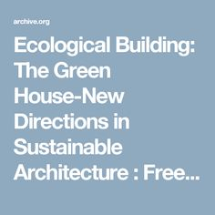 Ecological Building: The Green House-New Directions in Sustainable Architecture