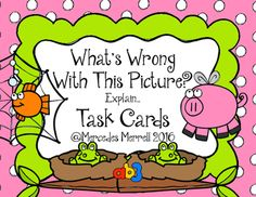 What;s Wrong with This Picture? Explain... Task Cards Grades 1-3