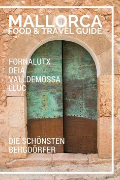 Mallorca Food & Travel Guide: Fornalutx, Deià, Valldemossa, Lluc - die schönsten Bergdörfer // Feed me up before you go-go