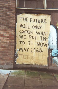 The future will only contain what we put into it now. (May 1968)