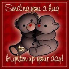 Sending a hug to brighten your day, day greeting, Teddy bear Big Hugs For You, Sending You A Hug, Send A Hug, Hugs And Kisses Quotes, Hug Quotes, Hugs And Kisses Images, Funny Quotes, Good Night Love Quotes, Cute Good Morning Quotes