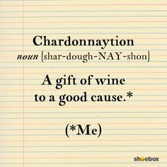 Made-up word: Chardonnaytion Made Up Words, In Other Words, Good Cause, Vocabulary, Names, Humor, Cheer, English, Humour