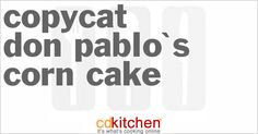 A 5-star recipe for Don Pablo's Corn Cake made with butter, corn flour, water, creamed corn, corn meal, sugar, heavy whipping cream, salt