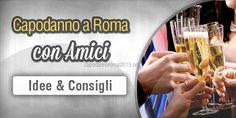 Scopri le migliori soluzioni per trascorrere il Capodanno 2015 a Roma con i tuoi amici.