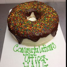 Donut cake for a police academy graduate! Alex wants a police cake, but secretly, he said he wants a giant donut cake. Cop Party, Police Party, Graduation Food, Police Academy Graduation Gifts, Police Cakes, Retirement Parties, Birthday Parties, Police Gifts, Cute Donuts