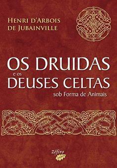 Os Druidas e os Deuses Celtas sob Forma de Animais