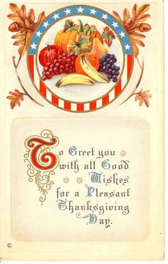 To greet you with all good wishes for a pleasant Thanksgiving Day.