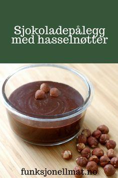 Sjokoladepålegg med hasselnøtter - Funksjonelle Mat | Sunne oppskrifter | Nyttig mat | Sukkerfri sjokolade | Frokost ideer | Hjemmelaget pålegg