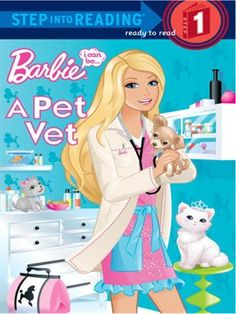 I Can Be a Pet Vet by Mary Man-Kong - Barbie wants to be a pet doctor! Join her as she helps a vet take care of puppies, kittens, horses, and many other lovable pets. Animal Doctor, Pet Doctor, Barbie Images, Childrens Ebooks, Pet Vet, Cool Toys For Girls, Best Children Books, Animal Books, Reading Levels
